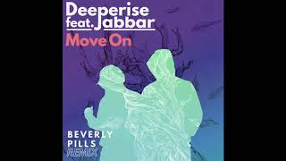 Deeperise Move On Beverly Pills Remix ft Jabbar