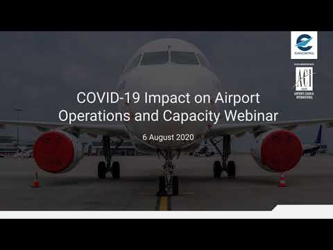 COVID-19 Impact on Airport Operations and Capacity Webinar - 06 August 2020