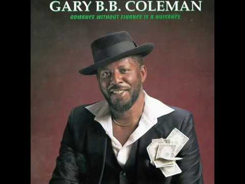 Gary B B  Coleman   Romance Without Finance Is A Nuisance 1991