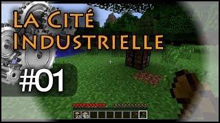 Premiers Pas - La Cité Industrielle #01 - LP Minecraft - IndustrialCraft - BuildCraft - Fr
