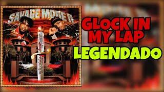 21 Savage & Metro Boomin - Glock in My Lap ( LEGENDADO / TRADUÇÃO )