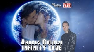 Andrea Coluzzi - Infinity Love (HIT MANIA 2015)