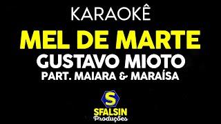 Baixar Gustavo Mioto Part. Maiara & Maraísa - Mel de Marte (KARAOKÊ VERSION)