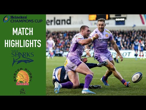 Match highlights - Champions Cup Round 3 Sale Sharks v Exeter Chiefs