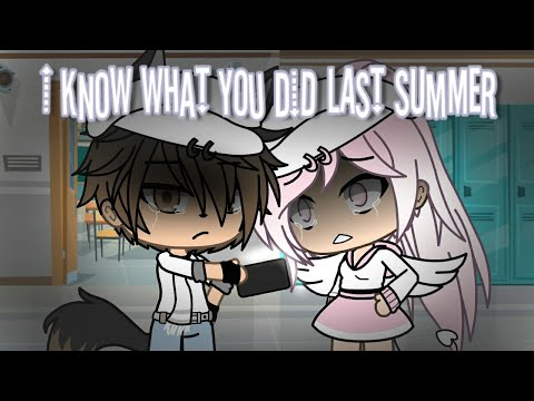 ~I Know What You Did Last Summer~ \|GLMV|/