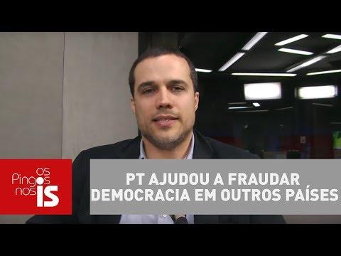 Felipe Moura Brasil: PT Ajudou A Fraudar Democracia Em Outros Países