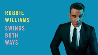 Robbie Williams | Swings Both Ways Official Album Sampler