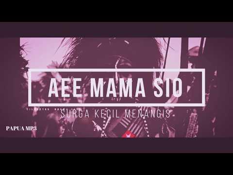 Lagu Papua [ Surga Kecil ] - Aee Mama Siioo [ MUSIC PAPUA ]