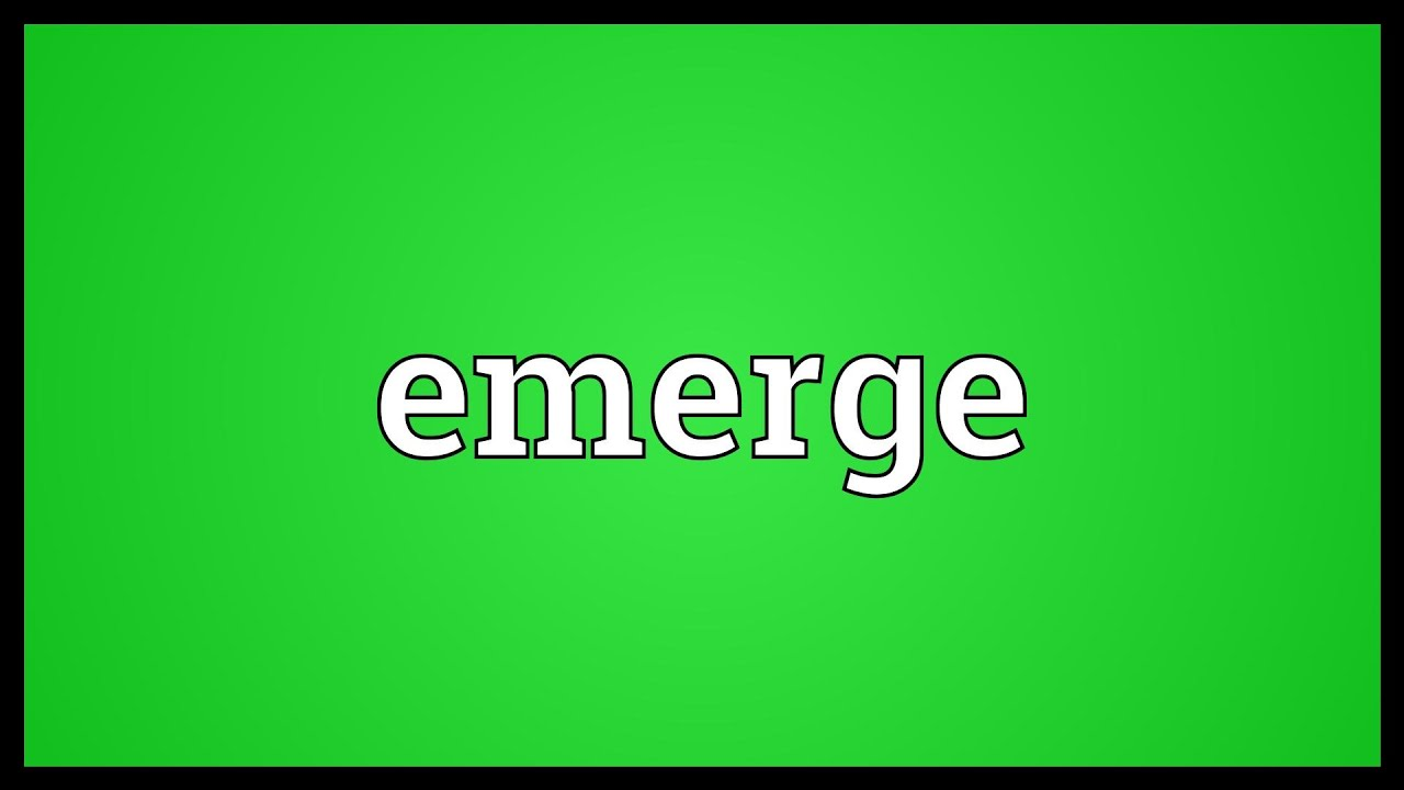 Emerge Meaning