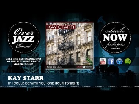 Kay Starr - If I Could Be With You (One Hour Tonight) (1945)
