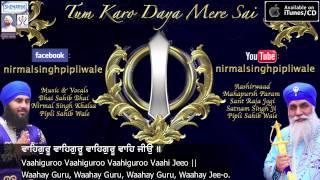Waheguru Waheguru - Bhai Sahib Bhai Nirmal Singh Khalsa Pipli Wale