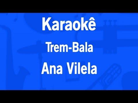 Karaokê Trem-Bala - Ana Vilela