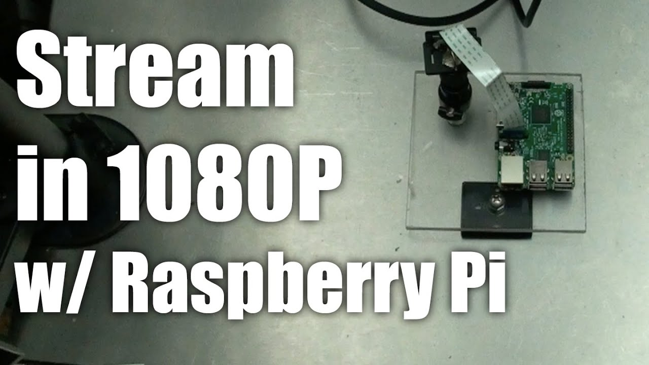 Raspberry Pi: Stream to Youtube / Twitch in full 1080P