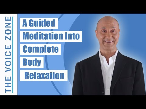A Guided Meditation Into Complete Body Relaxation