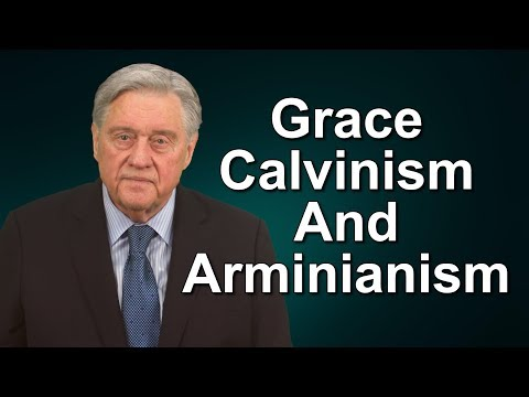 Grace Calvinism And Arminianism