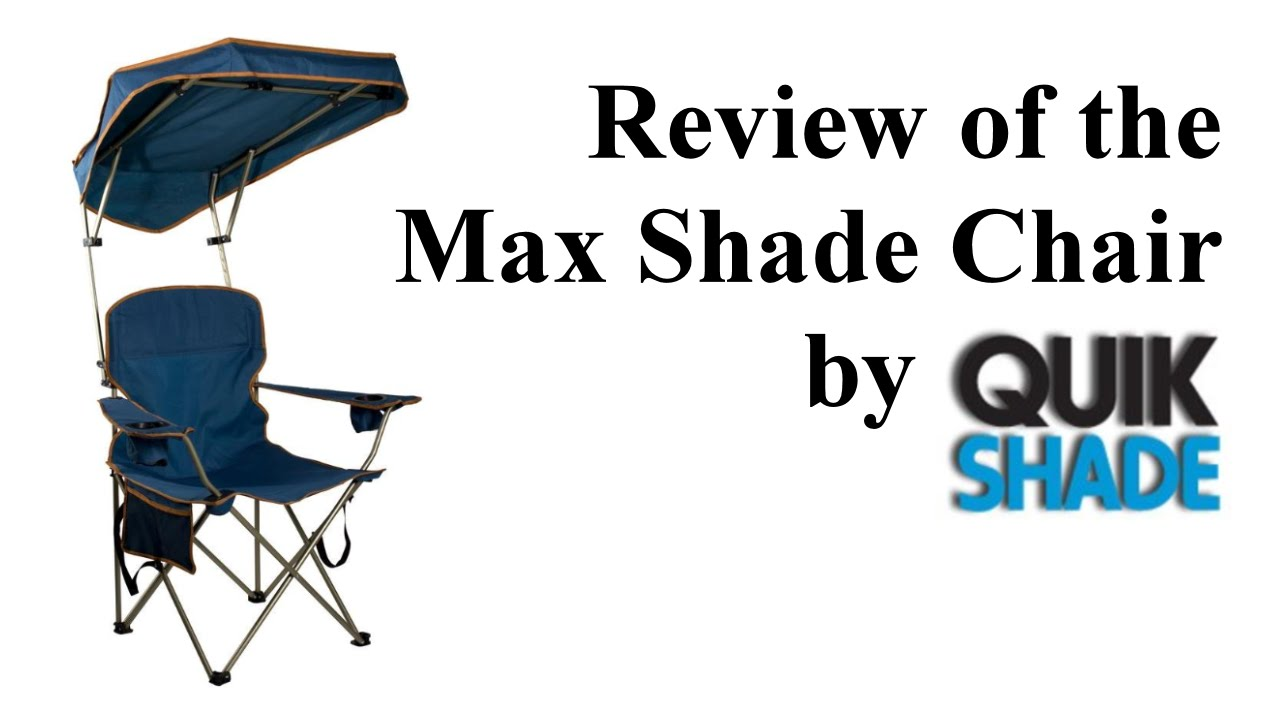 Folding Canopy Chair Indian Massage Review Of The Max Shade By Quikshade Youtube