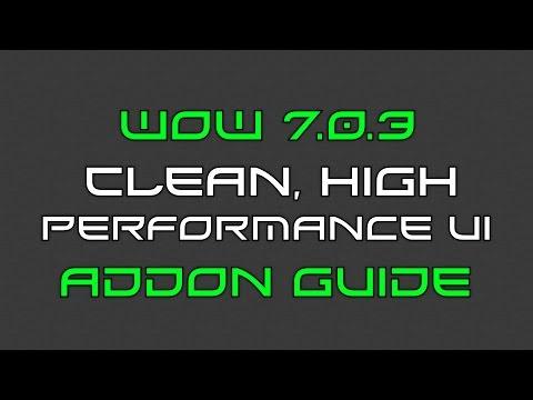 WoW 7.0.3 Addon Guide - Clean UI Setup (High Performance)