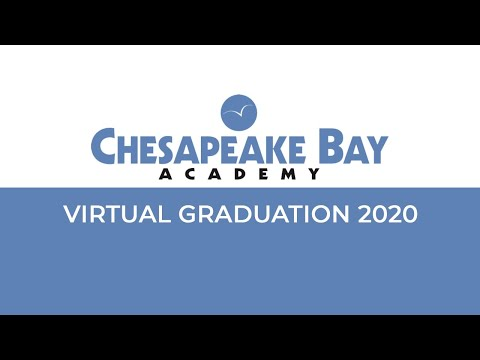 Chesapeake Bay Academy - Virtual Graduation 2020