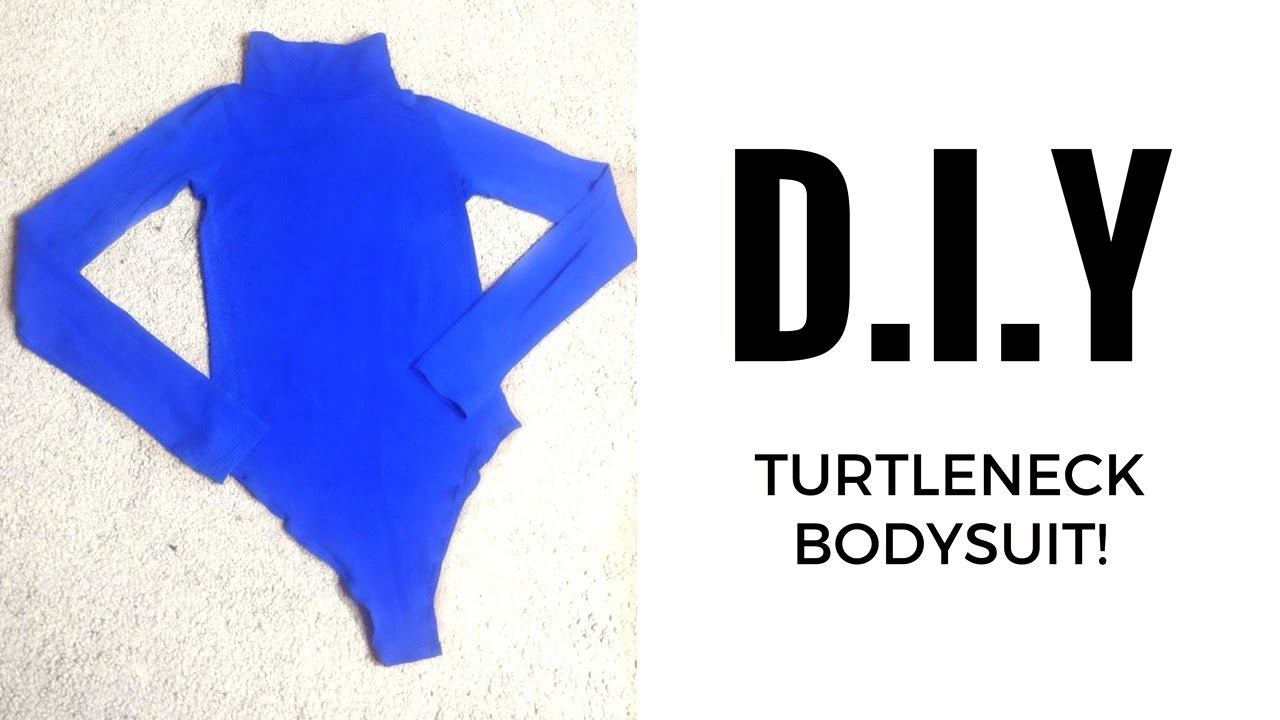 DIY: TURTLENECK BODYSUIT (How to make a bodysuit) - YouTube