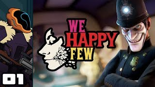 Let's Play We Happy Few [Full Release] - PC Gameplay Part 1 - Feeling A Bit... Down