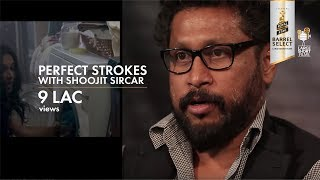 SHOOJIT SIRCAR I PERFECT STROKES I EPISODE 4 I BARREL SELECT LARGE SHORT FILMS