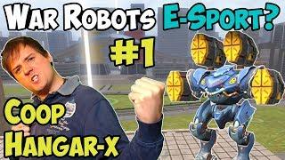War Robots E-Sport Gameplay? Hangar X Coop Live - WR Part #1