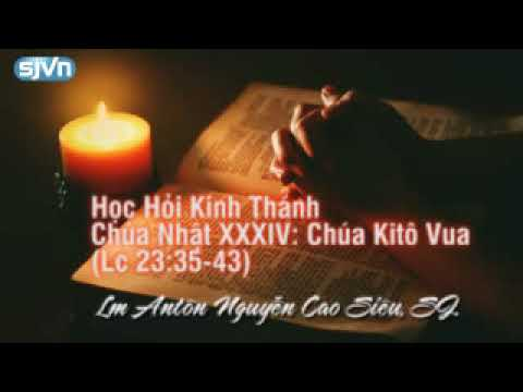 Học hỏi Phúc Âm Chúa Nhật 34 thường niên Năm C
