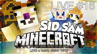 Minecraft - SID SAM - ŚWIATECZNY LIVE #16