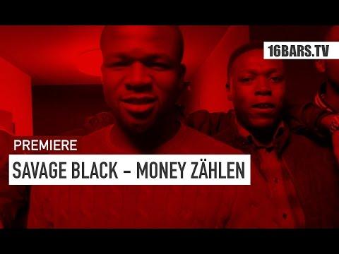 Savage Black - Money Zählen (16BARS.TV PREMIERE)