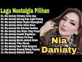 - Nia Daniaty Full Album Terbaik   Lagu Pop Lawas Nostalgia Dan Kenangan Terpopuler 80an - 90an
