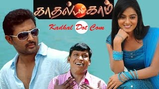 Kadhal Dot Com   new tamil full movie   latest release   Prasanna   Anu   Shruthi Raj