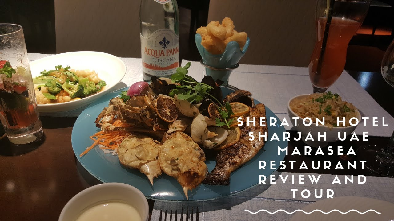 Sheraton Hotel Sharjah UAE Marasea Restaurant Review and Tour travel & events vlog