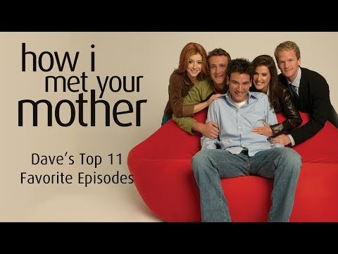 Daves Top Favorite How Met Your Mother Episodes
