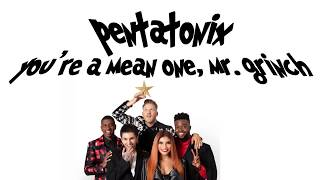 Download Pentatonix - You're A Mean One, Mr. Grinch (LYRICS!)