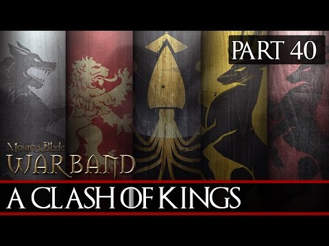 Mount & Blade: A Clash Of Kings (3.0) #40 - Taking City After City