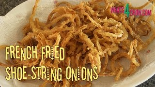 French Fried Onions. Deep-fried Shoe-string Onions. Glorious Crispy Fried Onions.
