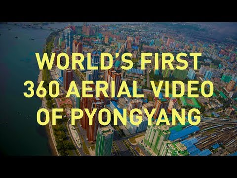 World's First Aerial 360 Video Over North Korea 2017