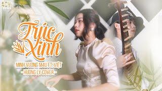 TRÚC XINH - MINH VƯƠNG M4U ft. VIỆT | HƯƠNG LY COVER