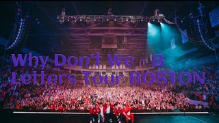 Why Don t We 8 Letters Tour Boston Full Performance