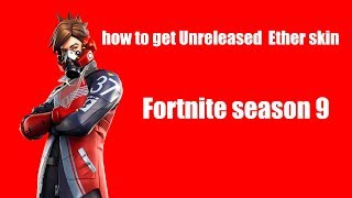 How to get new unreleased Ether skin fortnite
