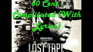 50 Cent - Complicated (The Lost Tape) (With Lyrics)