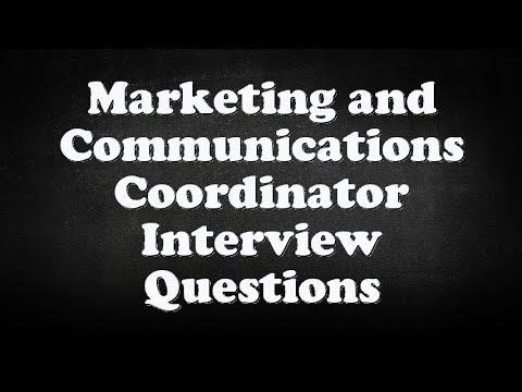 Marketing And Communications Coordinator Interview Questions