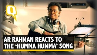 The Quint: AR Rahman Reacts to the New 'Humma Humma' Song