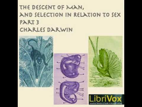 Download The Descent of Man and Selection in Relation to Se*, Part 3