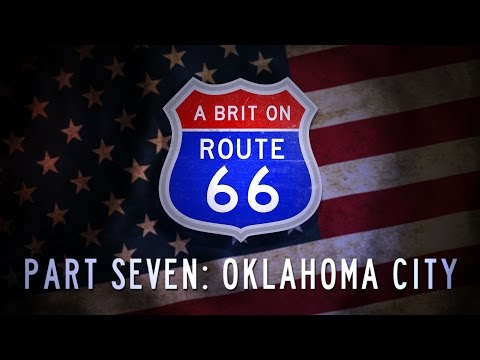 A Brit on Route 66 - 07 - Oklahoma City