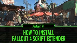 How to Install Fallout 4 Script Extender F4SE