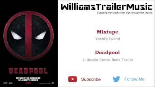 Deadpool Ultimate Comic Book Trailer Music 4 - (Mixtape) Yoshi's Island