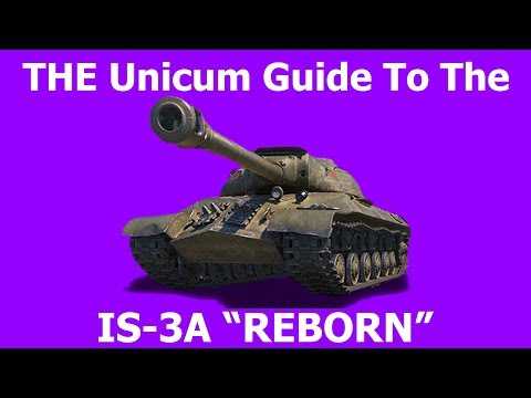 """The Unicum Guide to the IS-3A """"Reborn"""""""