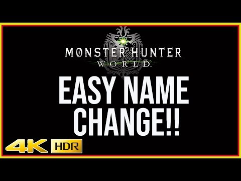 THE ONLY WAY TO CHANGE YOUR NAME IN MONSTER HUNTER WORLD!! (MHW