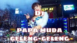 DJ PAPA MUDA GELENG-GELENG KERINGETAN PUSING JADINYA || Tiktok 2020 || Viral